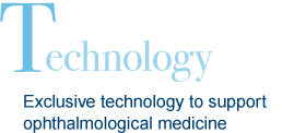 Technology Technology to support ophthalmological medicine, exclusive to Tomey.